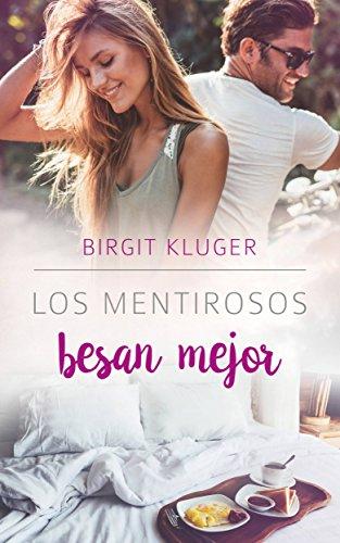 Los mentirosos besan mejor por Birgit Kluger