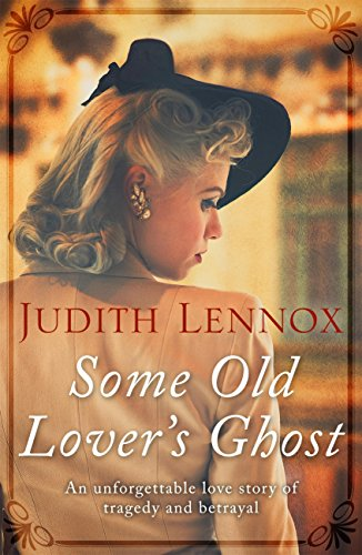 Some Old Lover's Ghost: An unforgettable love story of tragedy and betrayal