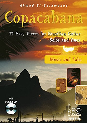 Copacabana.: 12 Easy Pieces for Brazilian Guitar. Solos and Duos. Music and Tabs. Mit Begleit-CD