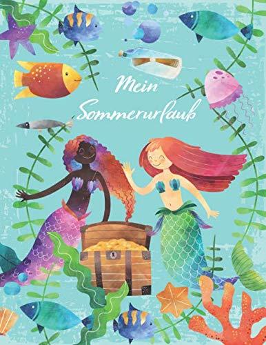 Mein Sommerurlaub: Reisetagebuch für Mädchen ab 6 Jahre - Urlaubstagebuch für 3 Wochen Sommerurlaub  - Meerjungfrau  - Geschenkbuch - 76 Seiten - ca. DIN A4