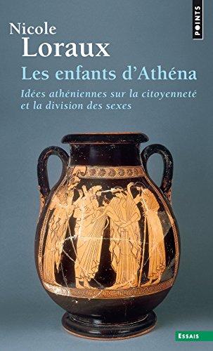 Les Enfants d'Athéna. Idées athéniennes sur la citoyenneté et la division des sexes