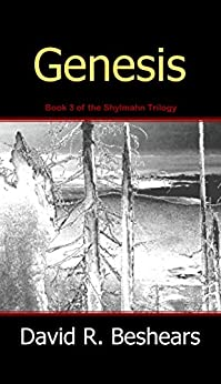 Genesis: Book 3 of the Shylmahn Trilogy by [Beshears, David R.]