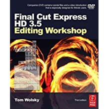[(Final Cut Express HD 3.5 Editing Workshop)] [By (author) Tom Wolsky] published on (April, 2007)