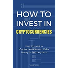 Cryptocurrency Investment: How to Analyze Cryptocurrencies and Make Money in the Long-term (English Edition)