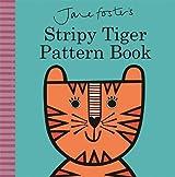 Jane Foster's Stripy Tiger Pattern Book (Jane Foster Books)