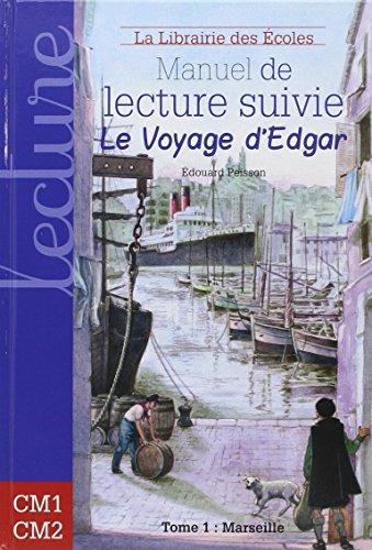 Manuel de lecture suivie cycle 3, Le voyage d'Edgar : Tome 1 : Marseille