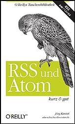 RSS & Atom - kurz & gut (O'Reillys Taschenbibliothek)