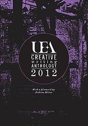 UEA Creative Writing Anthology 2012