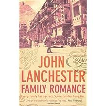 Family Romance: A Memoir by Lanchester, John (2008) Paperback