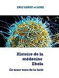 Image de Histoire de la médecine Ebola: Ce tueur venu de la forêt