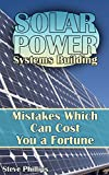 Solar Power Systems Building: Mistakes Which Can Cost You a Fortune: (Solar Power, Power Generation)
