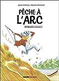 vignette de 'Pêche à l'arc (Anne Cortey)'
