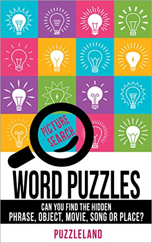 Riddles: Word Picture Search Puzzles: Can You Find the Hidden Phrase,  Object, Movie, Song or Place? (Word Puzzles For Adults)