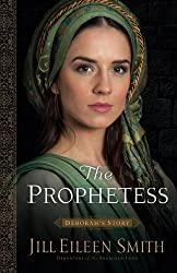 The Prophetess: Deborah's Story (Daughters of the Promised Land) by Jill Eileen Smith (2016-02-02)