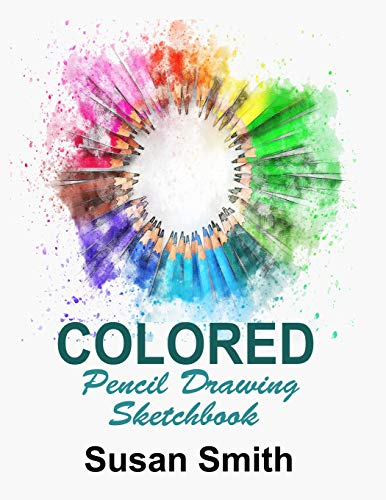 Colored pencil drawing sketchbook: Blank Pages, 120 pages, White paper, Sketching and drawing gift journal - Pad Dekorative Zeichnung