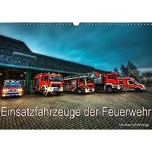 Einsatzfahrzeuge der Feuerwehr (Wandkalender 2017 DIN A3 quer): Fotokalender mit Einsatzfahrzeugen der Feuerwehr (Monatskalender, 14 Seiten ) (CALVENDO Technologie)