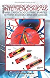 Manual de procedimientos cardiacos intervencionistas para cardiólogos principiantes: (un resumen de la literatura actual sobre cardiología)