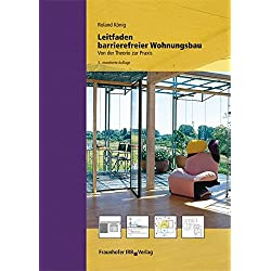 Leitfaden barrierefreier Wohnungsbau.: Von der Theorie zur Praxis.