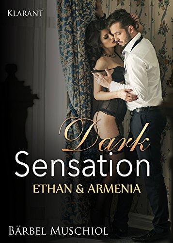 Dark Sensation. Ethan und Armenia von [Muschiol, Bärbel]