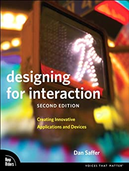 Designing for Interaction: Creating Innovative Applications and Devices (Voices That Matter) de [Saffer, Dan]