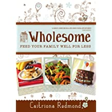 Wholesome: Feed Your Family Well For Less