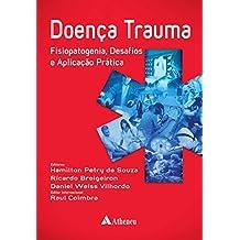 Doença Trauma. Fisiopatogenia, Desafios e Aplicação Prática