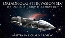 Dreadnought: Invasion Six by [Roszko, Richard]
