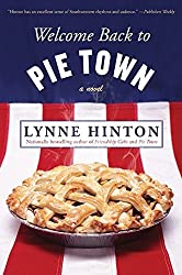 Welcome Back to Pie Town: A Novel by Lynne Hinton (2012-06-26)