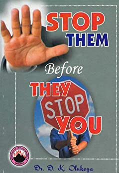 Stop Them Before They Stop You (English Edition) von [Olukoya, Dr. D.K ]