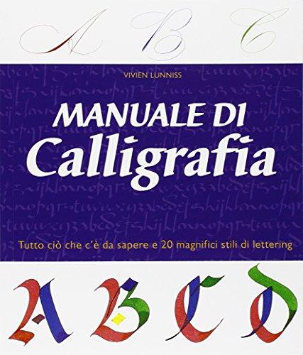 Manuale di calligrafia. Ediz. illustrata