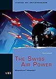 The Swiss Air Power: Wherefrom? Whereto? (Strategie und Konfliktforschung)