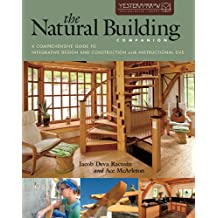 The Natural Building Companion: A Comprehensive Guide to Integrative Design and Construction