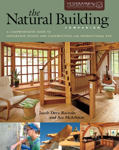 The Natural Building Companion: A Comprehensive Guide to Integrative Design and Construction (Yestermorrow Design/ Build Library) (English Edition)