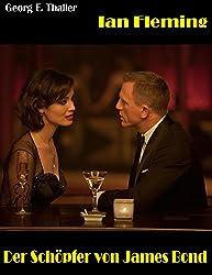 Ian Fleming: Der Schöpfer von James Bond