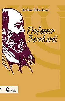 Professor Bernhardi von [Schnitzler, Arthur]
