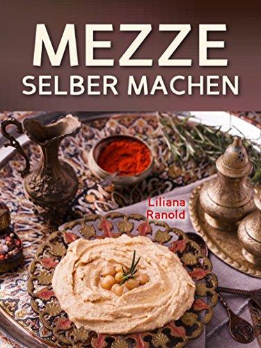 Libanesische Küche: MEZZE SCHNELL UND EINFACH SELBER MACHEN ...