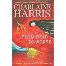 From Dead to Worse (Sookie Stackhouse/True Blood, Band 8)