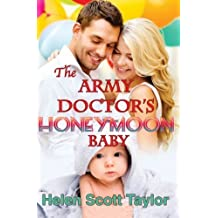 The Army Doctor's Honeymoon Baby (Army Doctor's Baby Series) (Volume 6) by Helen Scott Taylor (2014-04-07)