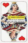 El Tarot creativo: Una guía moderna para una vida inspirada par Crispin