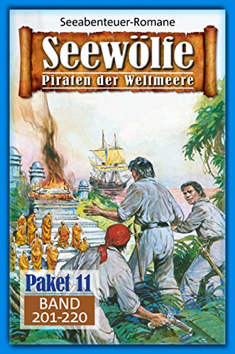 Seewölfe Paket 11: Seewölfe - Piraten der Weltmeere, Band 201 bis 220 (German Edition)