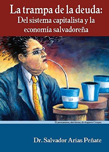 La trampa de la deuda: Del sistema capitalista y la economía salvadoreña