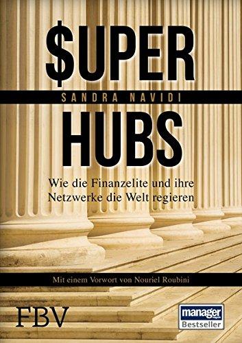 Super-hubs: Wie die Finanzelite und ihre Netzwerke die Welt regieren Buch-Cover