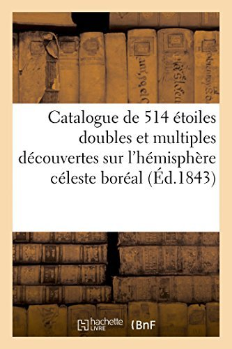 Catalogue de 514 ??toiles doubles et multiples d??couvertes sur l'h??misph?¡§re c??leste bor??al (Generalites) by SANS AUTEUR (2014-08-31)