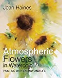 Jean Haines' Atmospheric Flowers in Watercolour