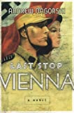 Last Stop Vienna: A Novel (English Edition)