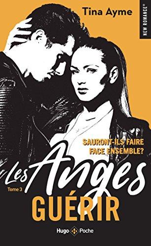 Les anges - tome 3 Guérir par [Ayme, Tina]