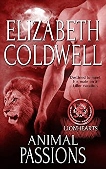 Animal Passions (Lionhearts Book 6) by [Coldwell, Elizabeth]