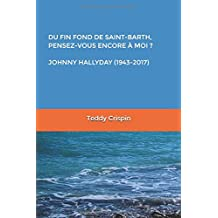 « DU FIN FOND DE SAINT-BARTH, PENSEZ-VOUS ENCORE À MOI ? » JOHNNY HALLYDAY (1943-2017)
