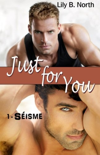 Just For You: Séisme: Volume 1