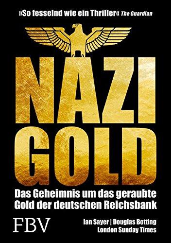 Nazi-Gold: Das Geheimnis um das geraubte Gold der Deutschen - Nazi Deutsche